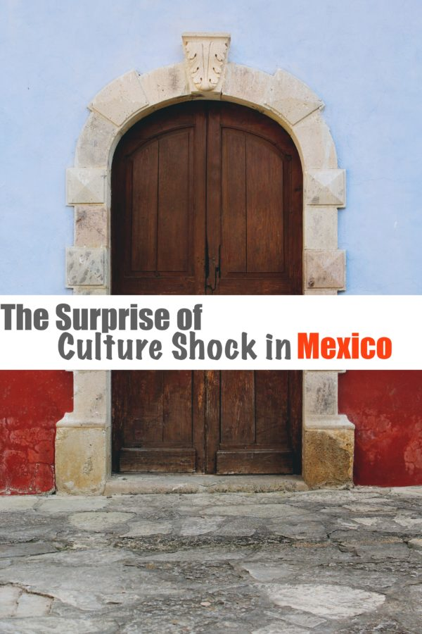 The Surprise of Culture Shock in Mexico